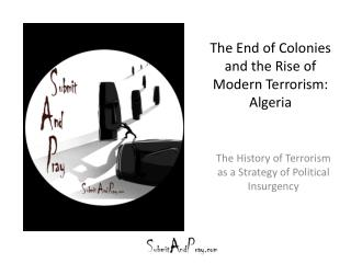 the end of colonies and the rise of modern terrorism: algeria
