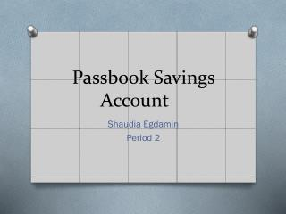 Passbook Savings  A ccount