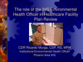 The role of the IHS Environmental Health Officer in Healthcare Facility Plan Review