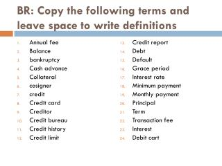 BR: Copy the following terms and leave space to write definitions