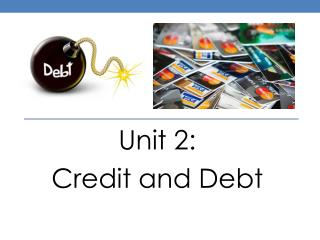 Unit 2:  Credit and Debt
