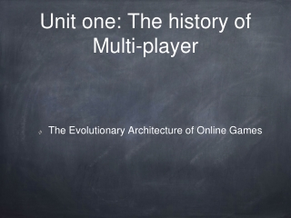 Unit one: The history of Multi-player