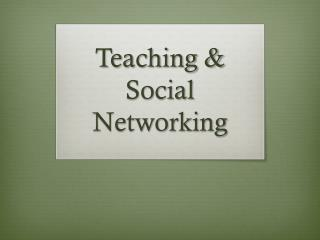 Teaching & Social Networking