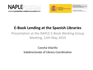 E-Book  Lending at the Spanish Libraries Presentation  at  the  NAPLE E-Book  Working Group  Meeting, 12th  May  2014 C