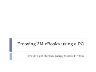 Enjoying 3M eBooks using a PC