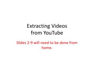 Extracting Videos  from YouTube