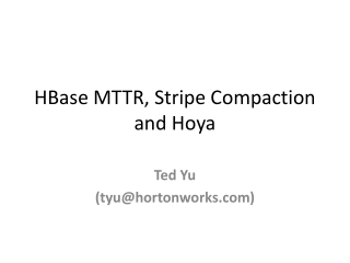 HBase MTTR, Stripe Compaction and Hoya