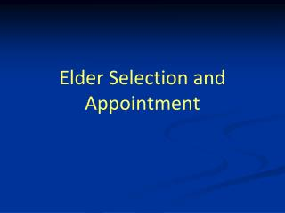 Elder Selection and Appointment