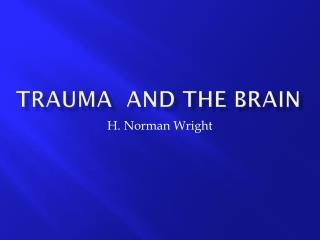 Trauma  and the Brain