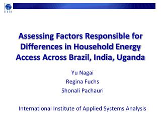 Assessing Factors Responsible for Differences in Household Energy Access Across Brazil, India, Uganda