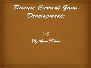 Discuss Current Game Developments