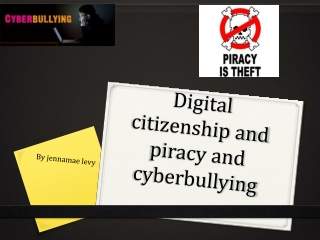 Digital citizenship and piracy and cyberbullying