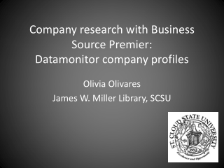 Company  research  with Business Source Premier: Datamonitor  company profiles