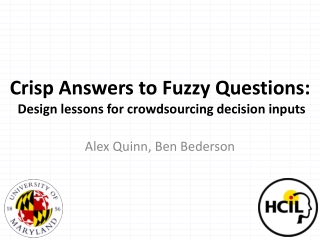 Crisp Answers to Fuzzy Questions:  Design lessons for crowdsourcing decision inputs