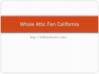 Whole Attic Fan California