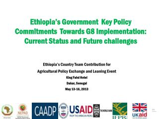 Ethiopia's Government  Key Policy Commitments  Towards G8 Implementation: Current Status and Future challenges