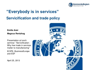 """"""" Everybody is in services"""" Servicification and trade policy"""