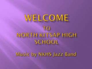 Music by NKHS Jazz Band
