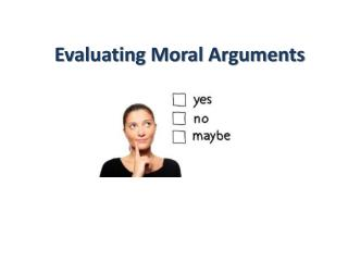 Evaluating Moral Arguments