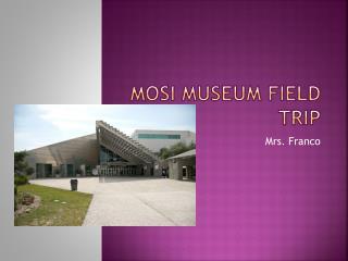 MOSI Museum Field trip