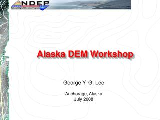 Alaska DEM Workshop