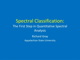 Spectral Classification: The First Step in Quantitative Spectral Analysis