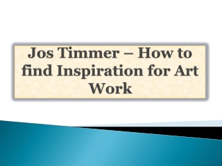 Jos Timmer Painter on Finding Inspiration for Your Work