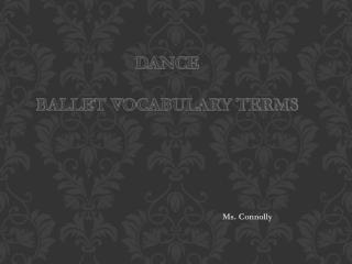 Dance  Ballet vocabulary terms