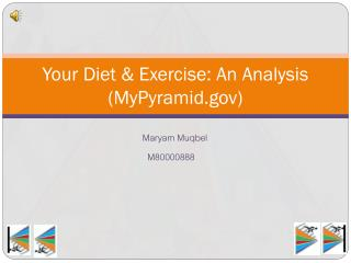 Your Diet & Exercise: An Analysis (MyPyramid.gov)