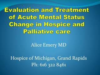 Evaluation and Treatment of Acute Mental Status Change in Hospice and Palliative care