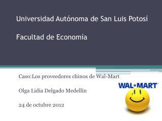 Universidad Autónoma de San Luis Potosí  Facultad de Economía