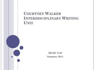 Courtney Walker Interdisciplinary Writing Unit