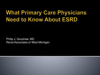 What Primary Care Physicians Need to Know About ESRD