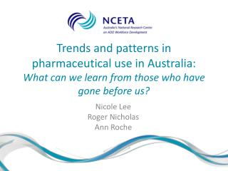Trends and patterns in pharmaceutical use in Australia:  What can we learn from those who have gone before us?