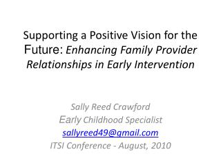 Supporting a Positive Vision for the  Future: Enhancing Family Provider Relationships in Early Intervention