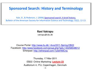 Sponsored Search: History and Terminology Fain, D., & Pedersen, J. (2006)  Sponsored search: A brief history.