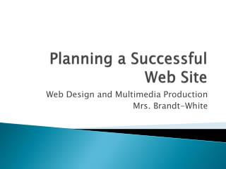 Planning a Successful Web Site