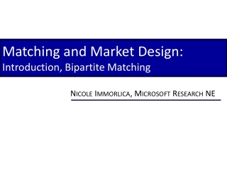 Matching and Market Design: Introduction, Bipartite Matching