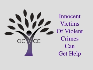 Innocent Victims Of Violent Crimes Can Get Help