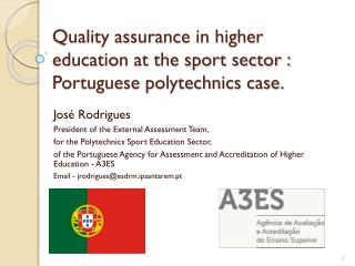Quality assurance in higher education at the sport sector : Portuguese polytechnics case .