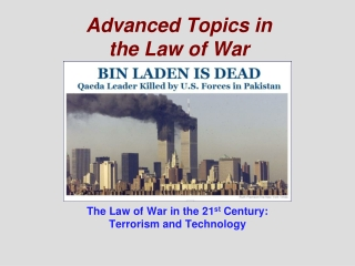 Advanced Topics in  the Law of War