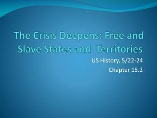 The Crisis Deepens: Free and Slave States and  Territories