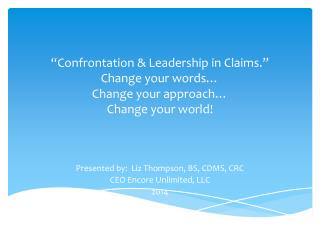 """Confrontation & Leadership in Claims."" Change your words… Change your approach… Change your world!"