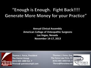 """Enough is Enough.  Fight Back!!!! Generate More Money for your Practice"""