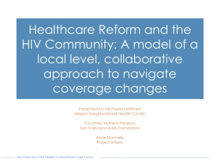 Healthcare Reform and the HIV Community: A model of a local level, collaborative approach to navigate coverage changes