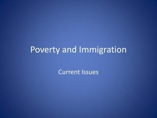 Poverty and Immigration