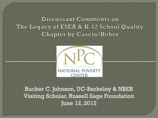 Discussant Comments on   The Legacy of ESEA & K-12 School Quality Chapter by Cascio/Reber