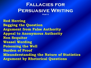Fallacies for  Persuasive Writing Part  II