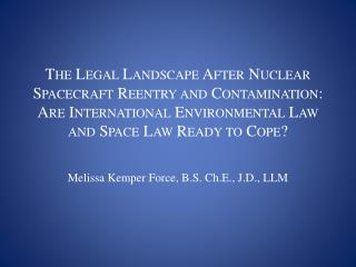The Legal Landscape After Nuclear Spacecraft Reentry and Contamination:  Are International Environmental Law and Space L