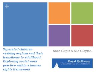 Separated children seeking asylum and their transitions to adulthood: Exploring social work practice within a human righ